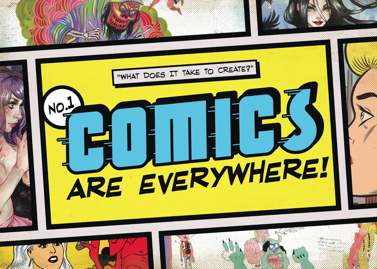 Comic strip stating What does it take to make create? Comics are everywhere.